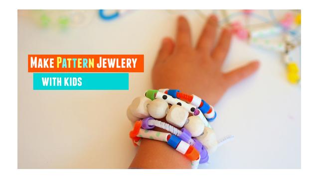 Make pattern jewelry with kids