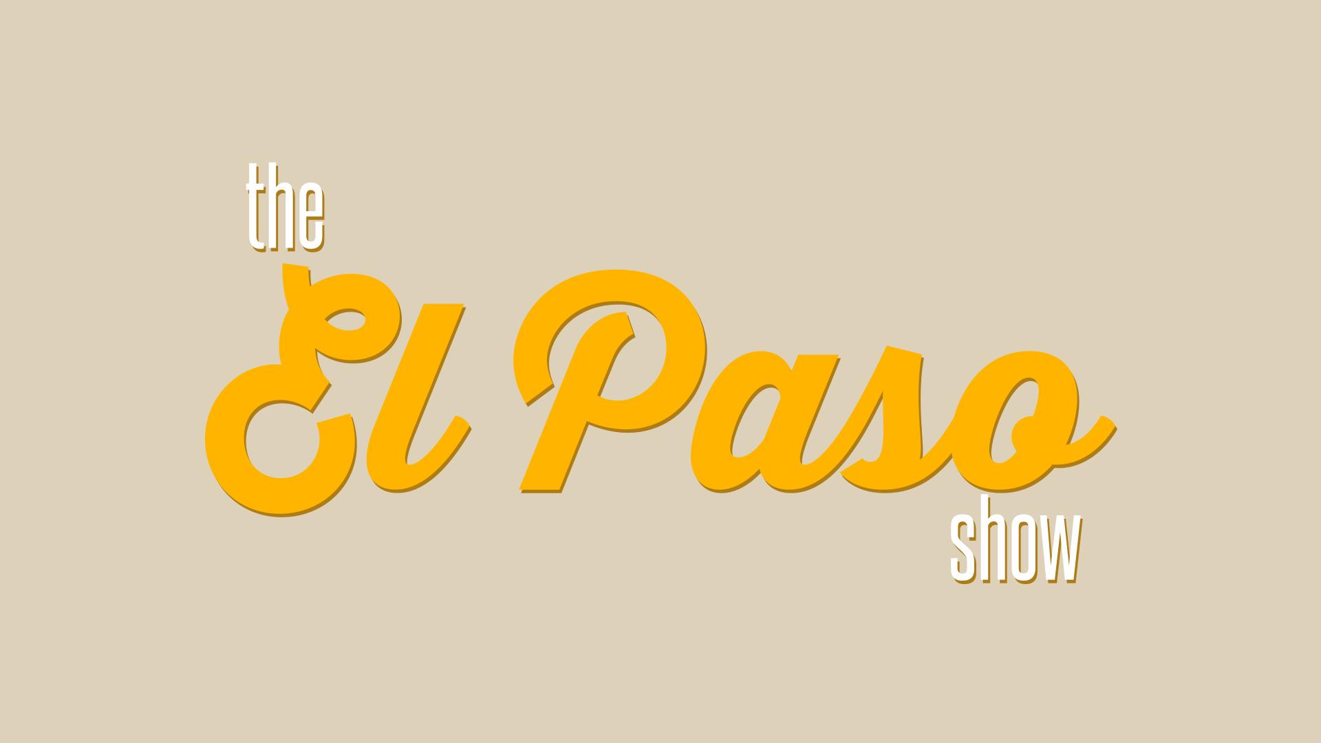 The El Paso Show