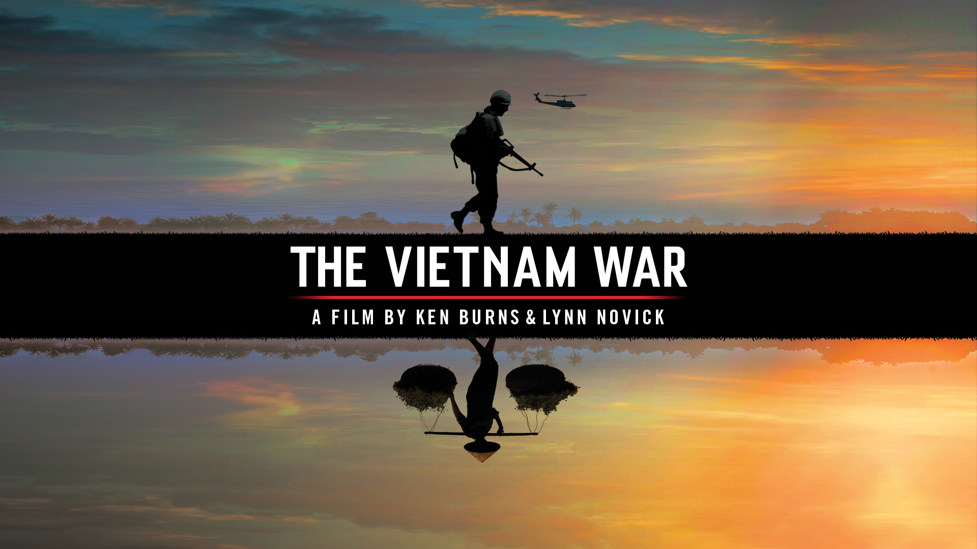 The Vietnam War - A Film by Ken Burns and Lynn Novick