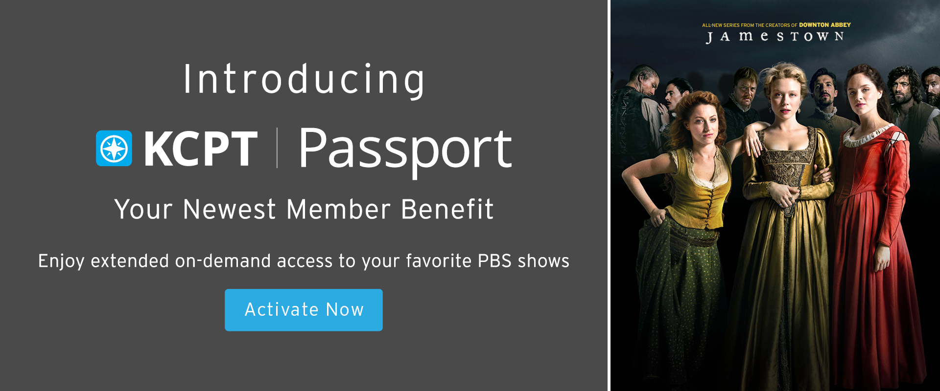 Introducing KCPT Passport Your Newest Member Benefit - Enjoy extended on-demand access to your favorite PBS shows. Activate now. Jamestown image