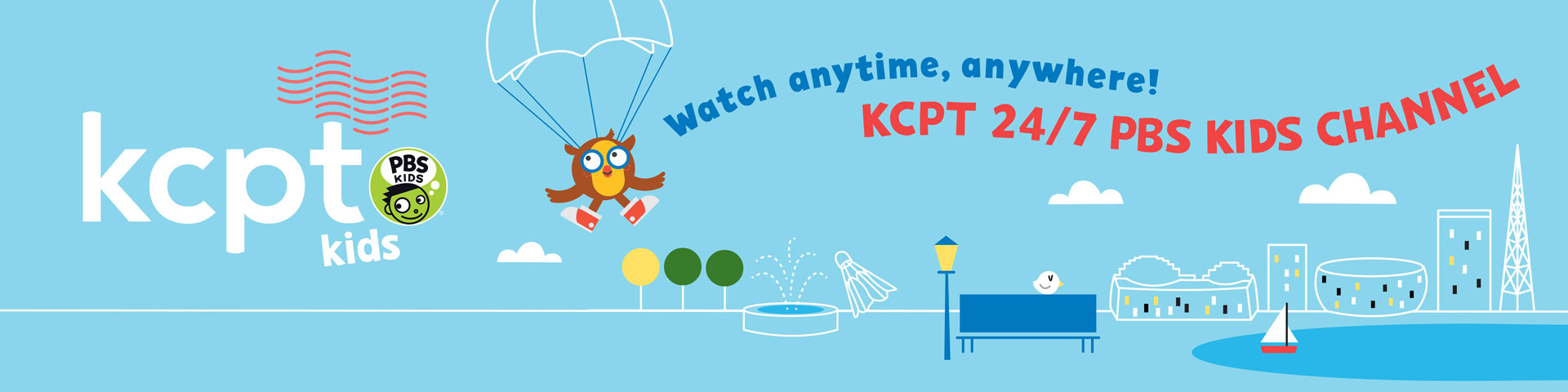 KCPT KIDS Watch anytime, anywhere! KCPT 247 PBS KIDS Channel