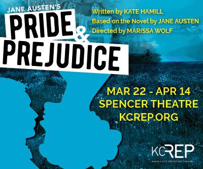 Jane Austen's Pride and Prejudice Mar 22- Apr 14 Spencer Theatre KCREP.org