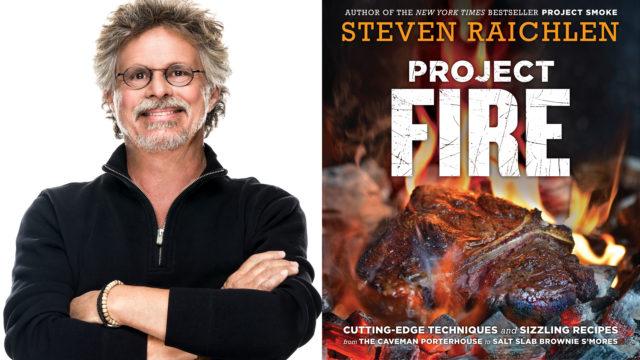 "Steven Raichlen's ""Project Fire"" Live"