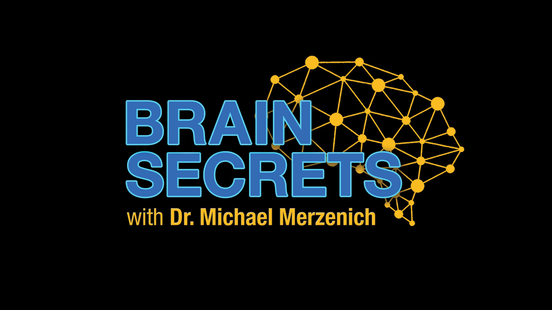 Brain Secrets with Dr. Michael Merzenich