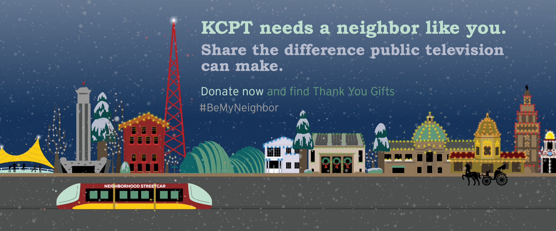 KCPT needs a neighbor like you. Share the difference public television can make. Donate now and find thank you gifts.