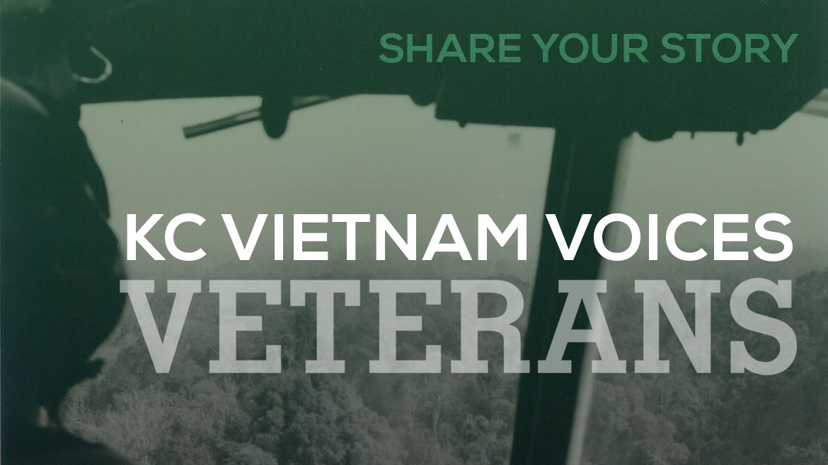 Share your story KC Vietnam Voices Veterans