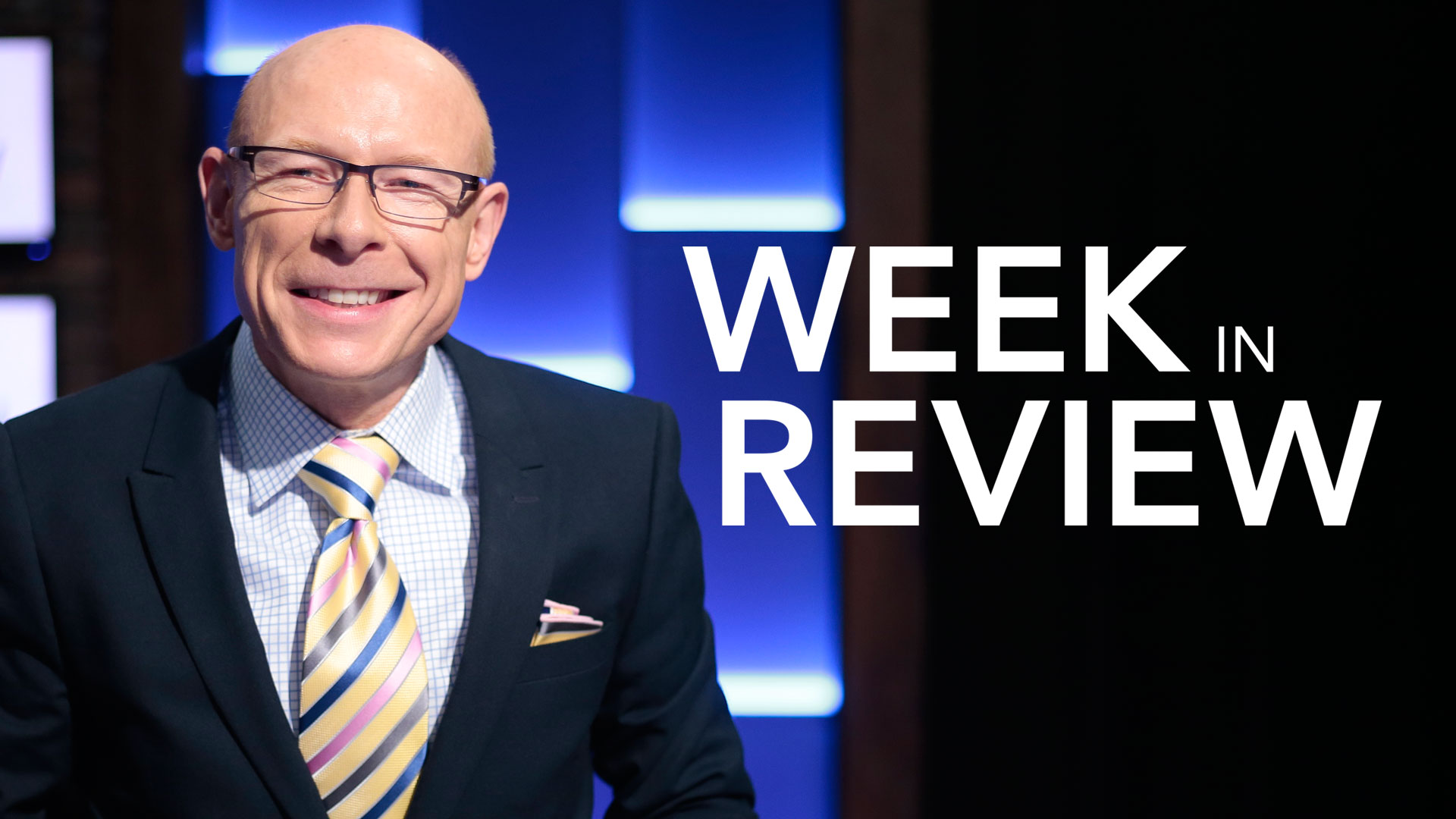 Week in Review - 7:30 p.m. Friday