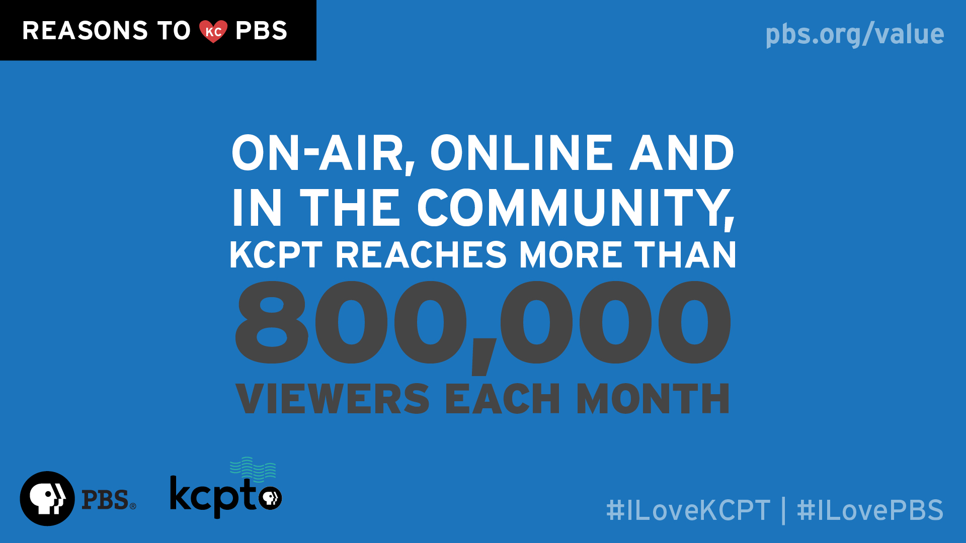 On-air, online and in the community, KCPT reaches 800,000 viewers each month.