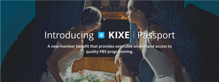 Members can watch shows on demand with KIXE Passport.