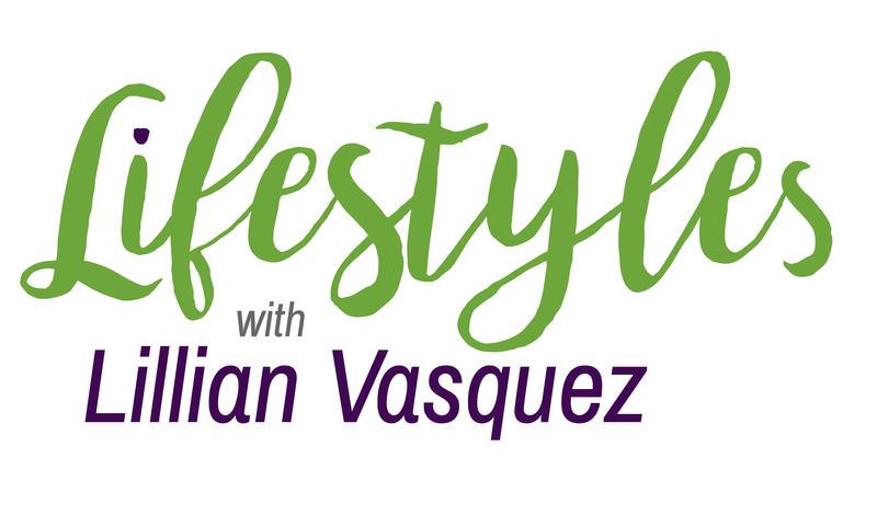 Lifestyles with Lillian Vasquez