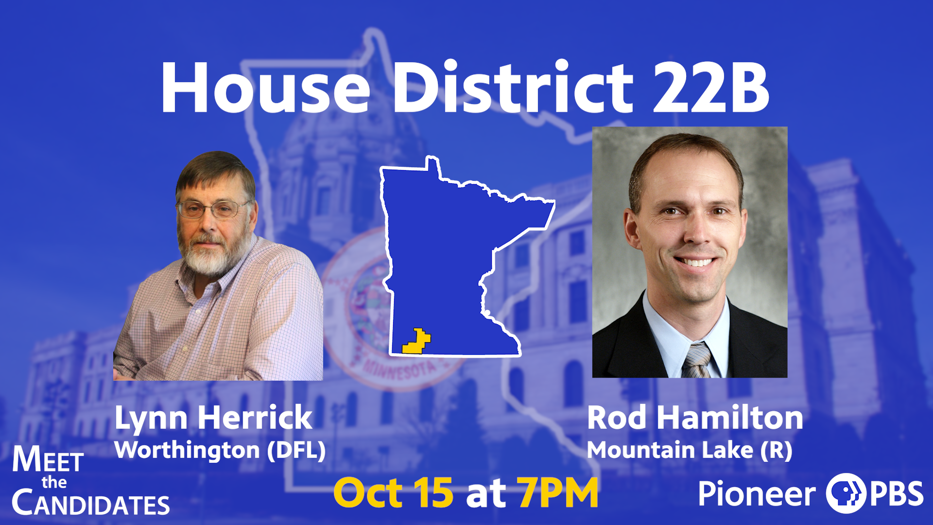 House District 22B incumbent Rod Hamilton (R) of Mountain Lake and challenger Lynn Herrick (DFL) of Worthington.
