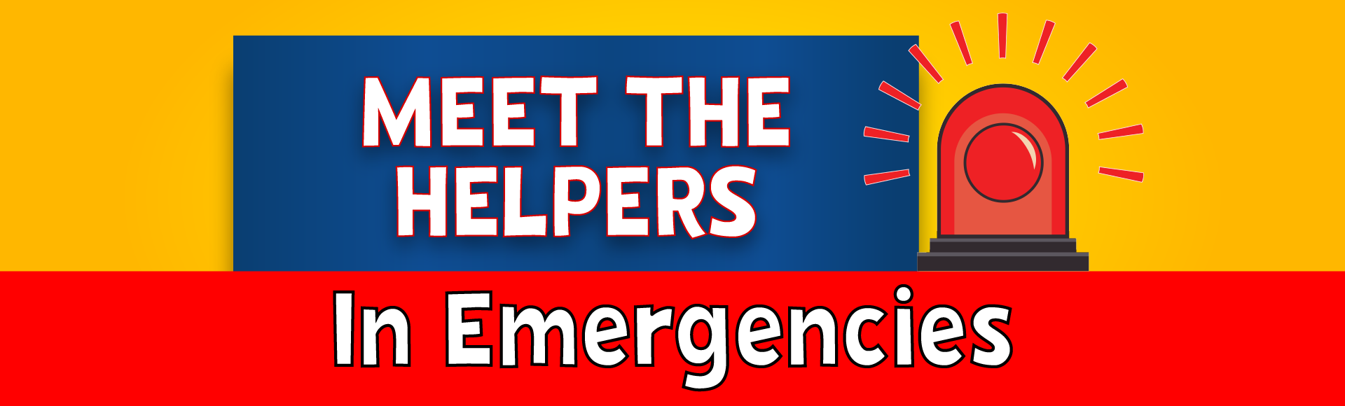 Meet The Helpers in Emergencies