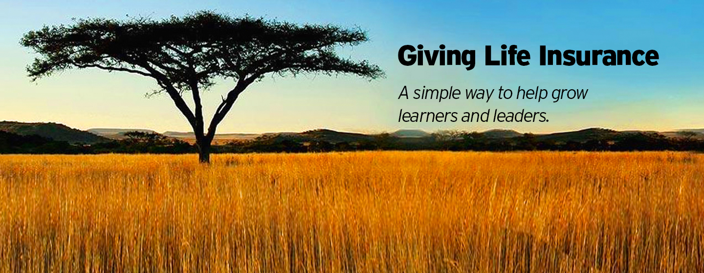 Giving Life Insurance - A simple way to help grow learners and leaders.