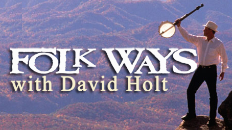 Folk Ways with David Holt