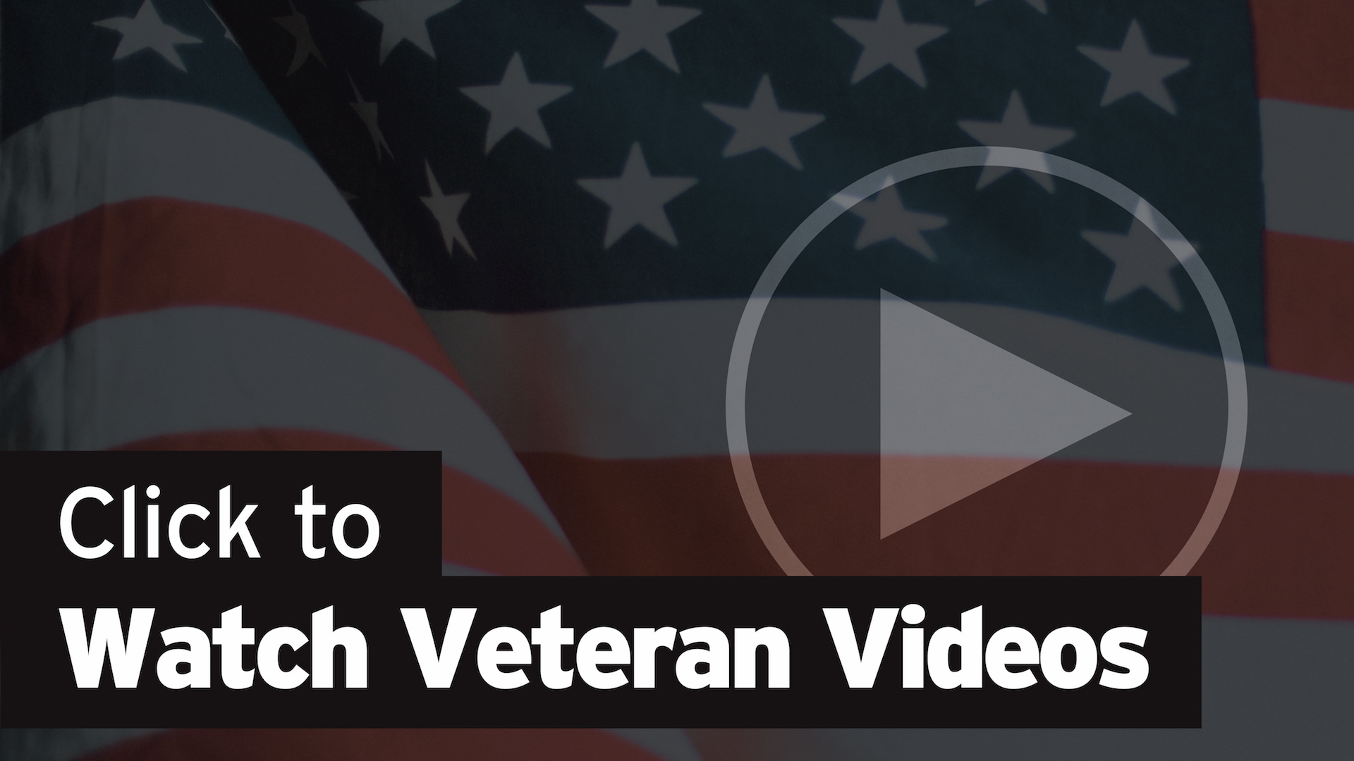 Click Here to Watch Veterans Videos