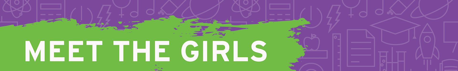 Section Divider: Meet the Girls