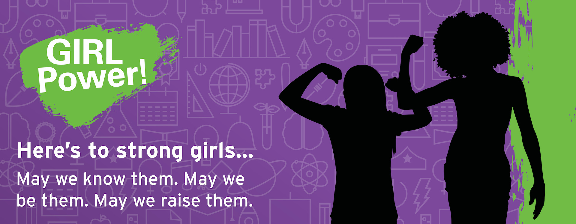 GIRL Power! Here's to strong girls