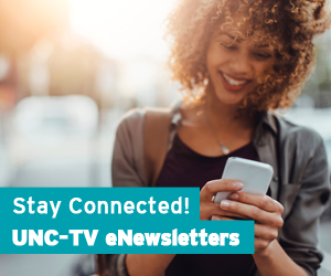 Stay Connected - UNC-TV eNewsletter Button