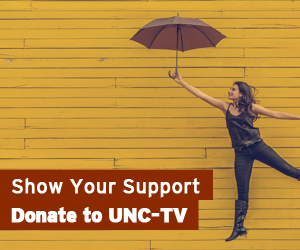 Show Your Support - Donate to UNC-TV
