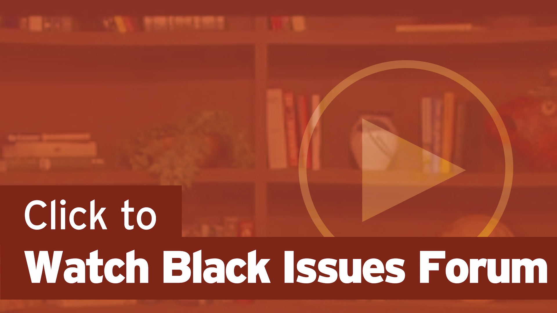 Click Here to Watch Black Issues Forum
