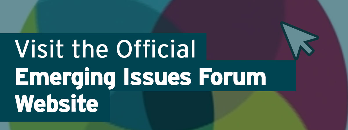 Click to Visit the Emerging Issues Forum Website