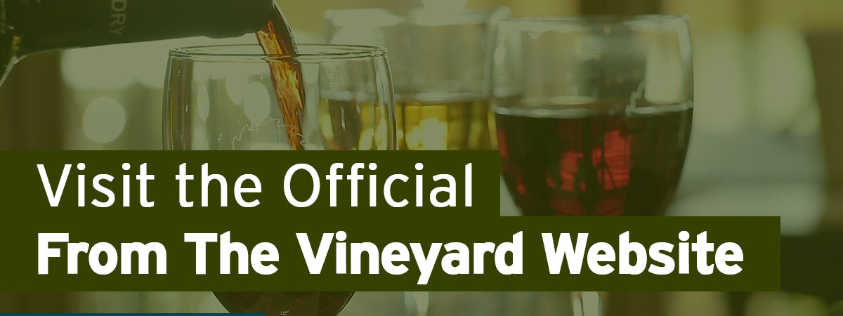 "Visit the Official ""From the VineyardWebsite"