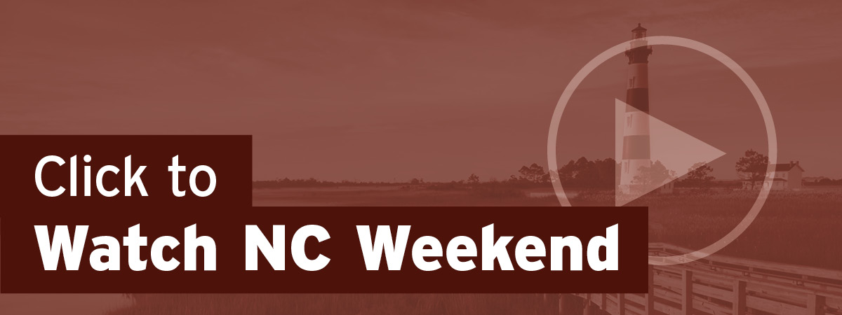 Click to Watch NC Weekend