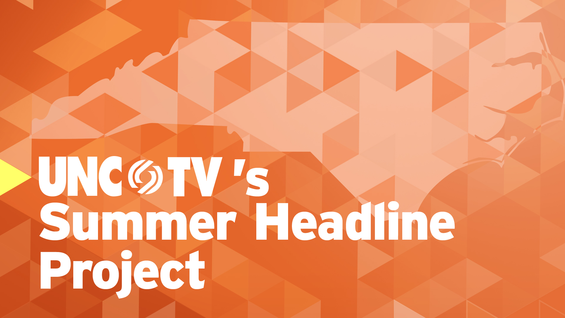 UNC-TV'S Summer Headline Project