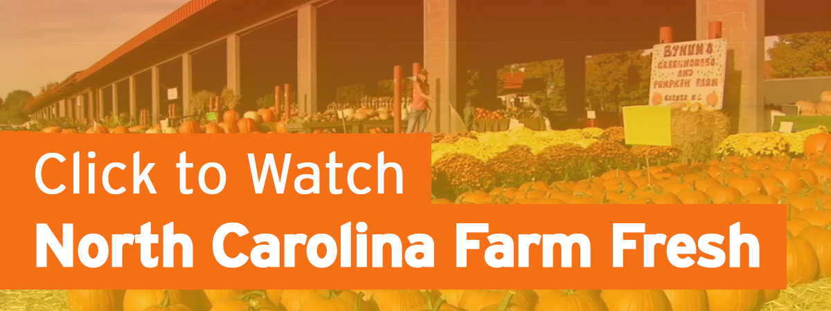 Click to play NC Farm Fresh Videos