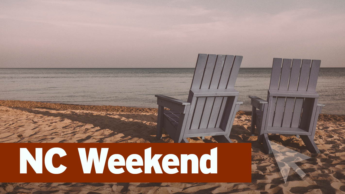 Sign up for the NC Weekend email