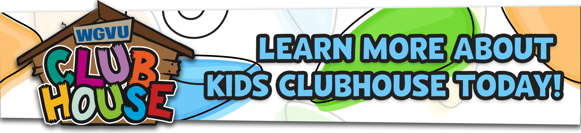 Kids Clubhouse | Learn more