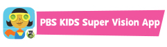 PBS Kids Super Vision app