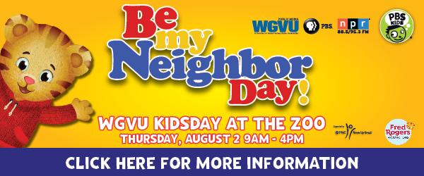 WGVU Be my Neighbor Day at KidsDay at the Zoo Thursday, August 2, at 9:00AM