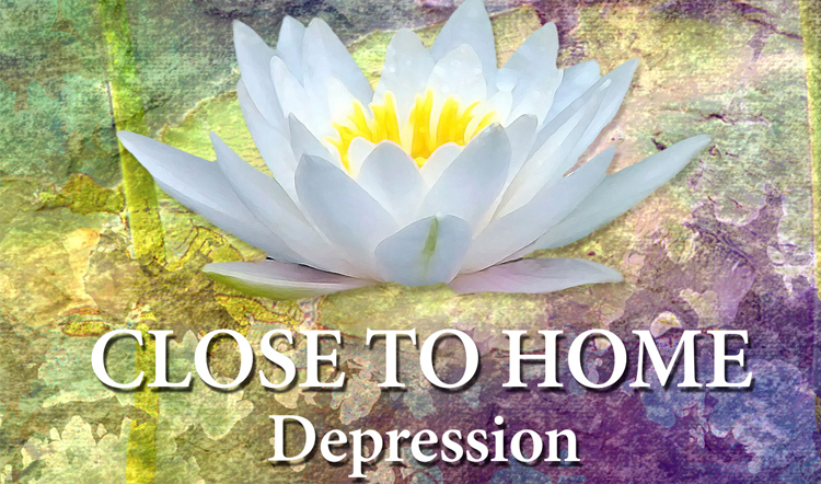 Close To Home Depression