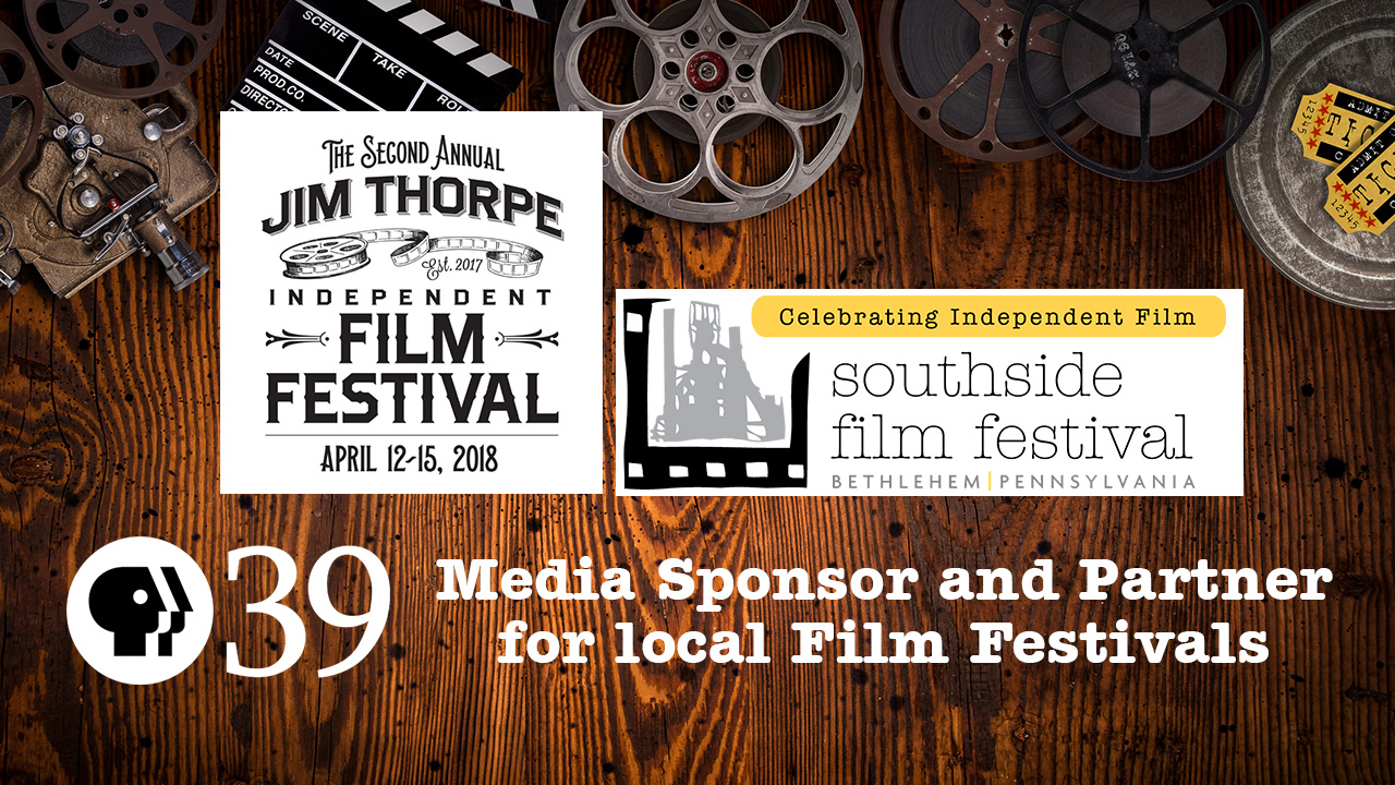 PBS39 Partnering with 2 Local Film Festivals