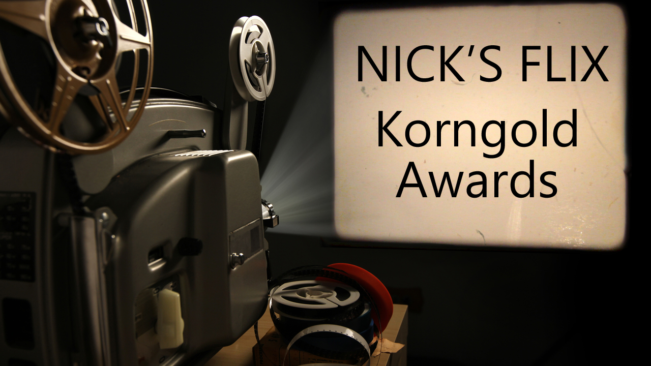 Nick's Flix Presents the Korngold Awards MArch 3