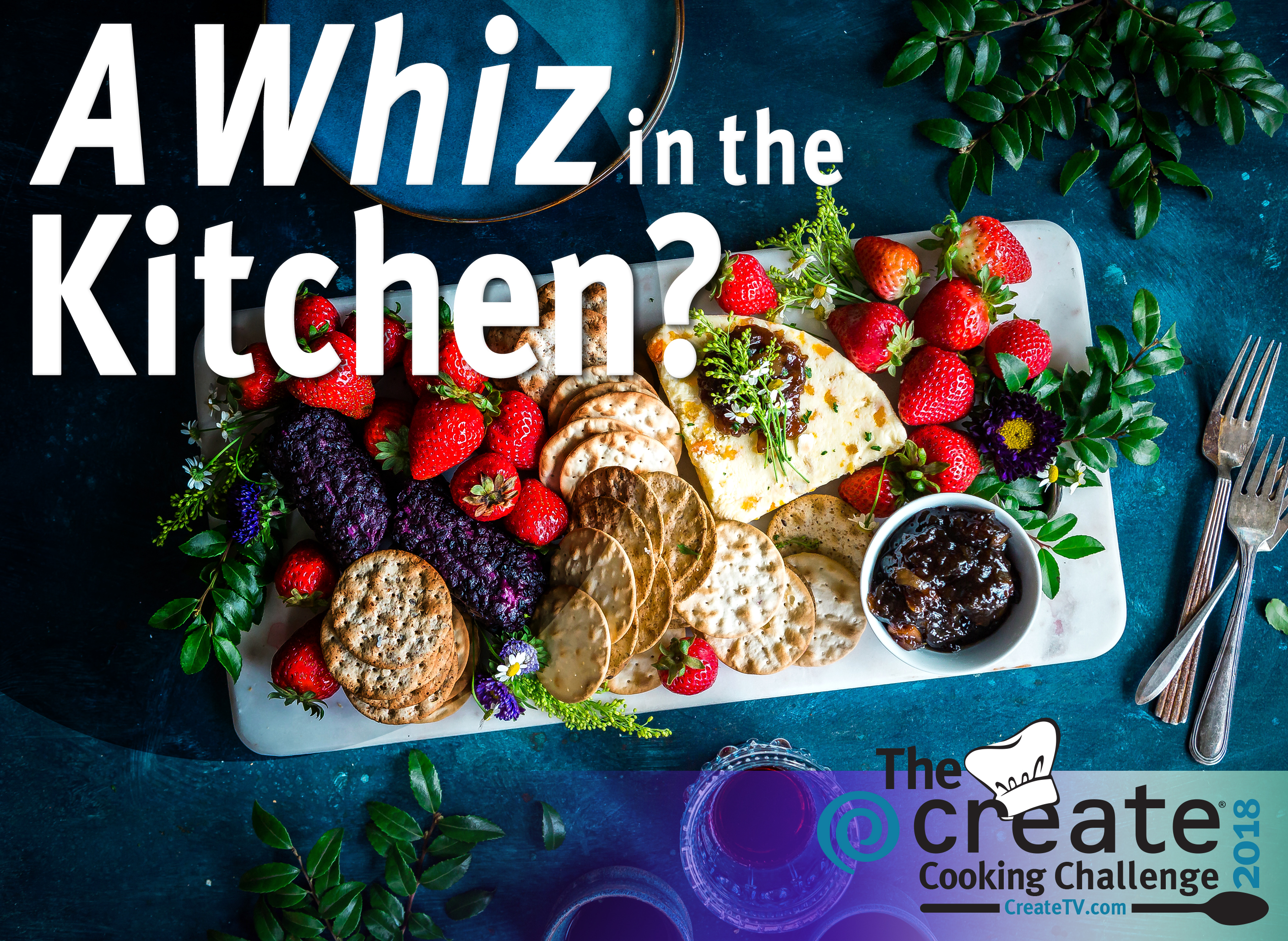 A whiz in the kitchen? Enter the 2018 Create Cooking Challenge