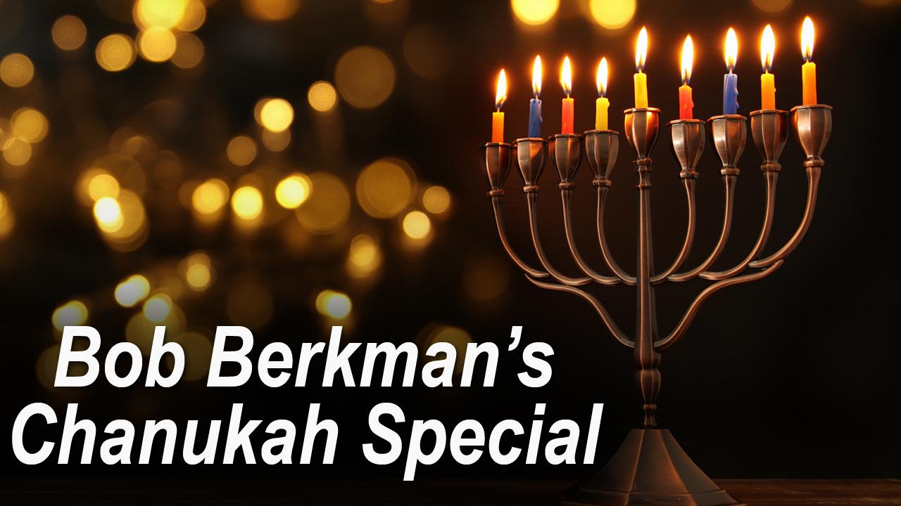Bob Berkman's Chanukah Special