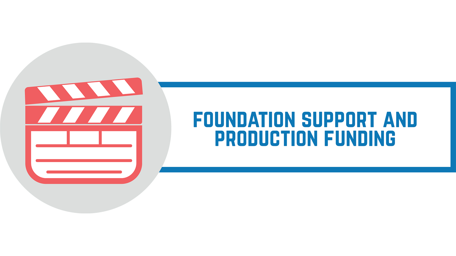 Foundation Support & Production Funding