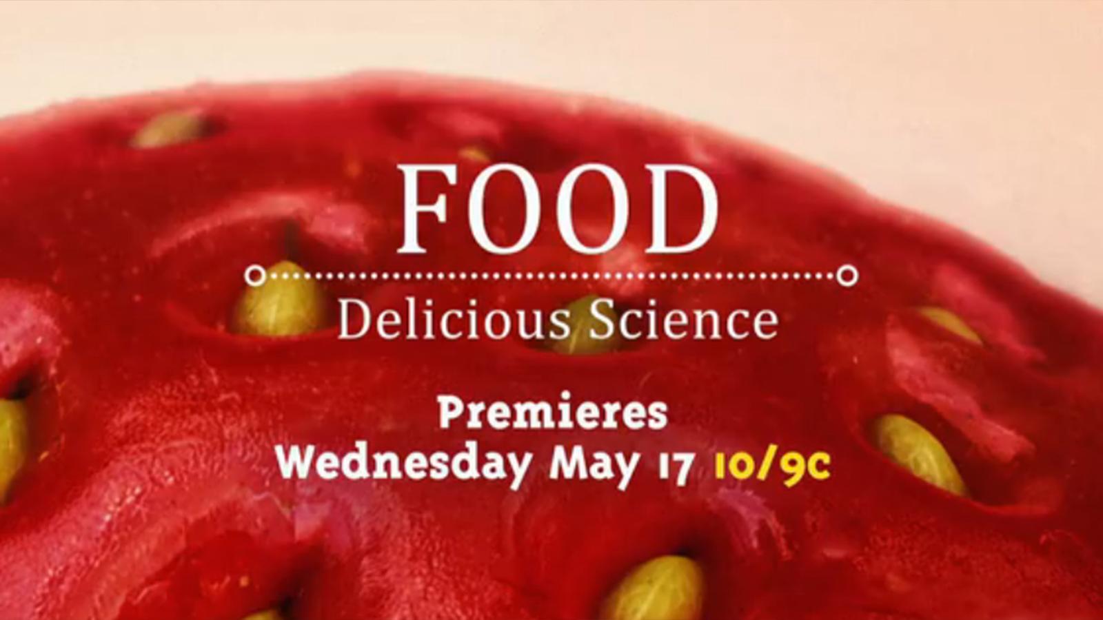 FOOD - DELICIOUS SCIENCE | Series Premiere