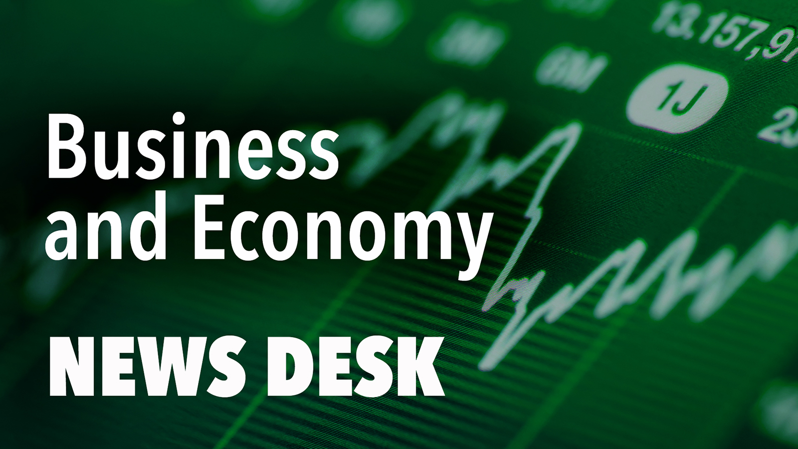 <b>Business and Economy News Desk</b>