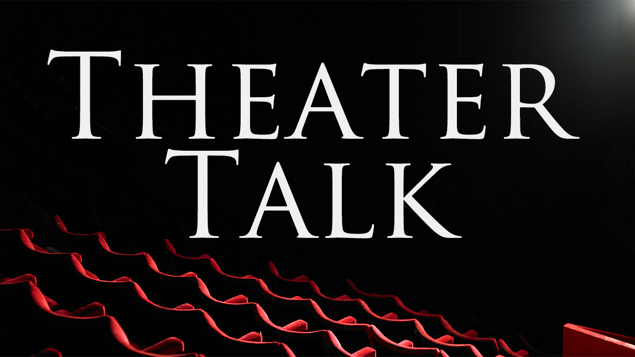Theater Talk with Co-hosts Anthony Chase & Peter Hall