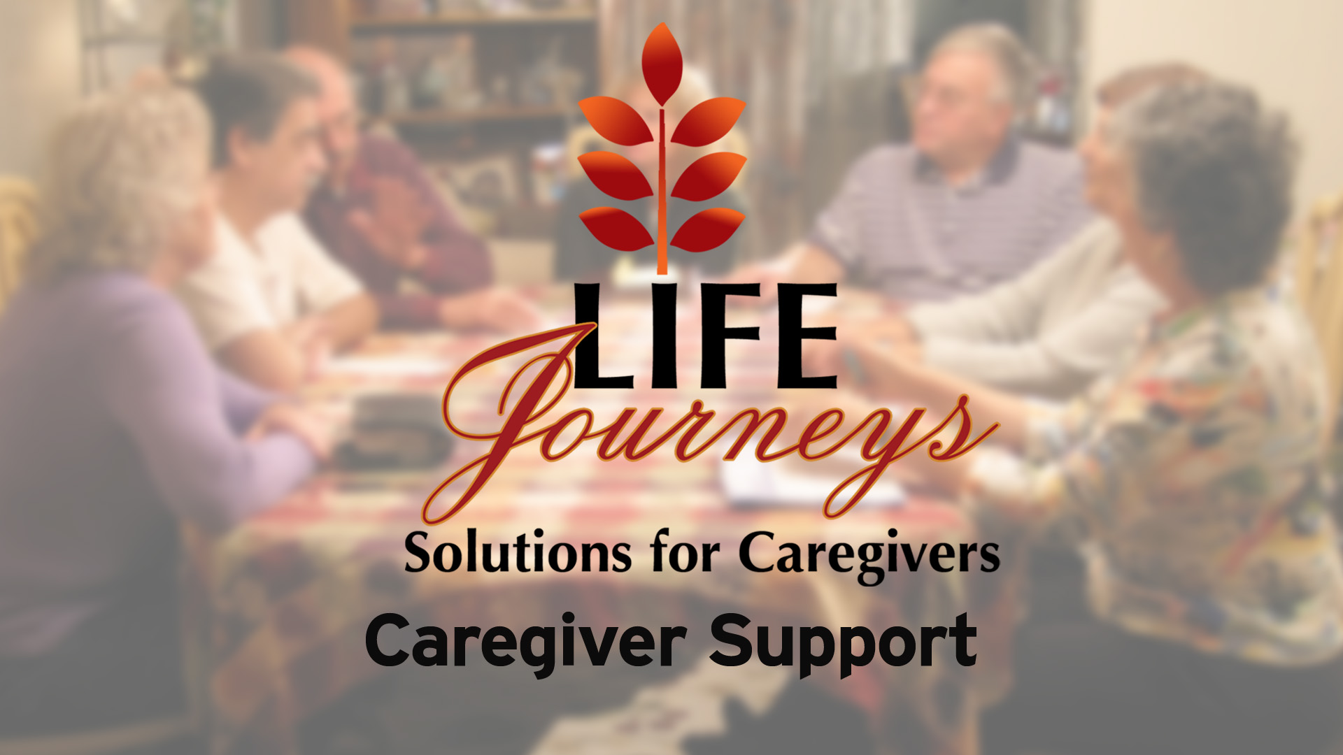 Life Journeys: Caregiver Support