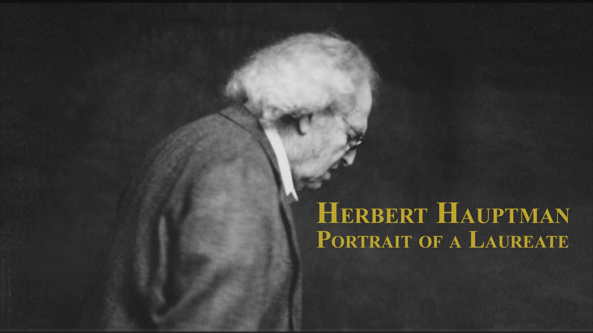 Herbert Hauptman: Portrait of a Laureate