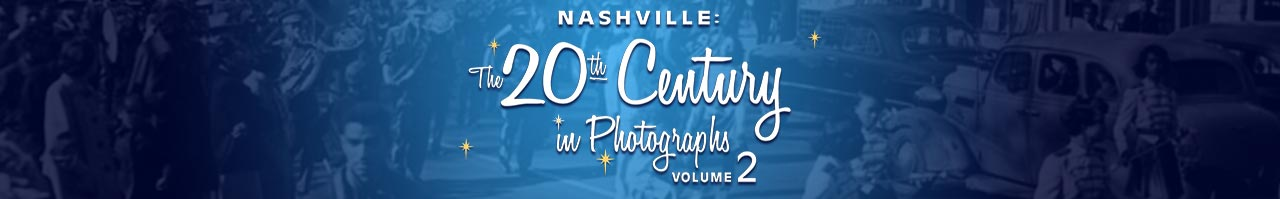 Nashville: The 20th Century in Photographs Volume 2