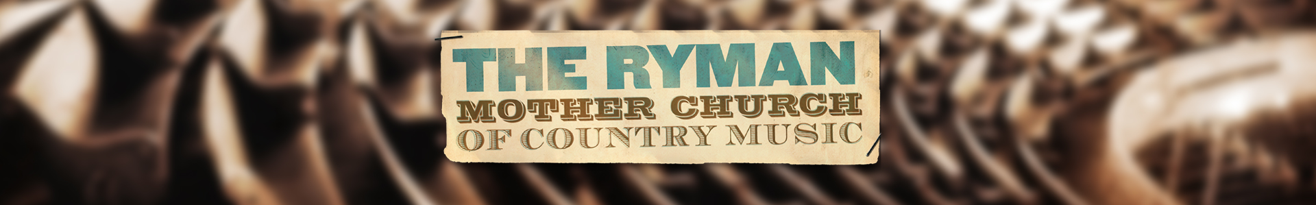 The Ryman: Mother Church of Country Music