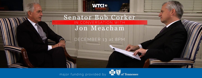 SENATOR BOB CORKER IN CONVERSATION WITH JON MEACHAM