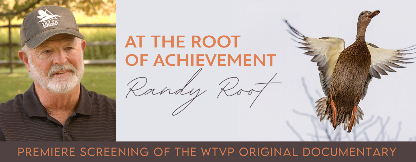 At the Root of Achievement, Randy Root   Premiere Screening of the WTVP Original Documentary