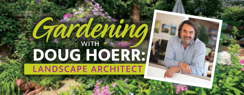 Gardening with Doug Hoerr: Landscape Architect