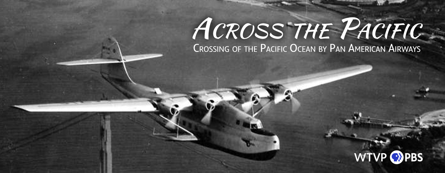 Across the Pacific | Crossing of the Pacific Ocean by Pan American Airways